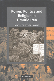 Cover image for Power, politics and religion in Timurid Iran