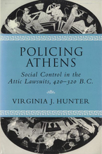 Cover image for Policing Athens: social control in the Attic lawsuits, 420-320 B.C.