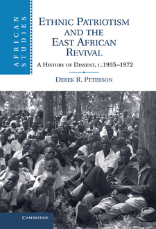 Cover image for Ethnic patriotism and the East African Revival: a history of dissent, c. 1935-1972