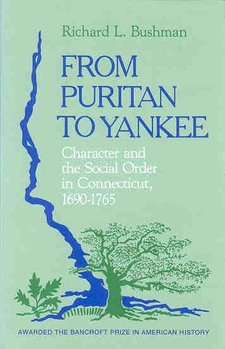Cover image for From Puritan to Yankee: character and the social order in Connecticut, 1690-1765