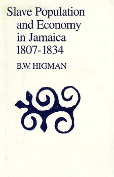 Cover image for Slave population and economy in Jamaica, 1807-1834