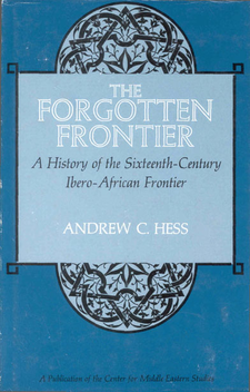 Cover image for The forgotten frontier: a history of the sixteenth century Ibero-African frontier