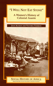 "Cover image for ""I will not eat stone"": a women's history of colonial Asante"