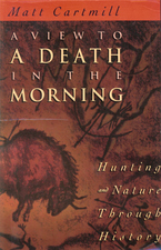 Cover image for A view to a death in the morning: hunting and nature through history