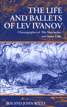 Cover image for The life and ballets of Lev Ivanov: choreographer of The nutcracker and Swan lake