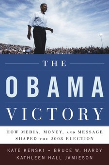 Cover for The Obama victory: how media, money, and message shaped the 2008 election