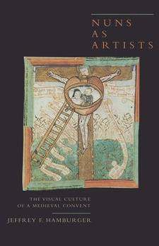 Cover image for Nuns as artists: the visual culture of a medieval convent