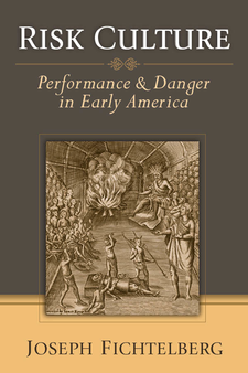Cover image for Risk Culture: Performance and Danger in Early America