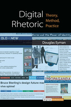 Cover image for Digital Rhetoric: Theory, Method, Practice
