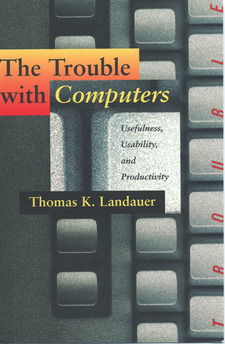 Cover image for The trouble with computers: usefulness, usability, and productivity