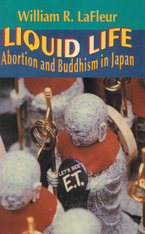 Cover image for Liquid life: abortion and Buddhism in Japan
