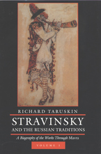 Cover image for Stravinsky and the Russian traditions: a biography of the works through Mavra, Vol. 1