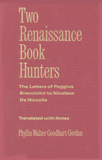 Cover image for Two Renaissance book hunters: the letters of Poggius Bracciolini to Nicolaus de Niccolis ; translated from the Latin and annotated