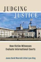 Cover image for Judging Justice: How Victim Witnesses Evaluate International Courts