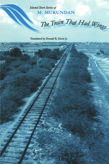 Cover image for The Train That Had Wings: Selected Stories of M. Mukundan