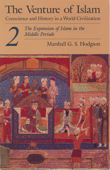Cover image for The venture of Islam: conscience and history in a world civilization, Vol. 2