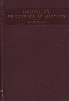 Cover image for Outline of the principles of history: Grundriss der Historik