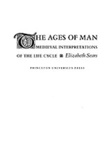 Cover image for The ages of man: medieval interpretations of the life cycle