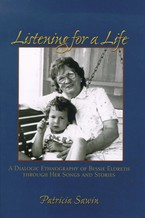 Cover image for Listening for a life: a dialogic ethnography of Bessie Eldreth through her songs and stories