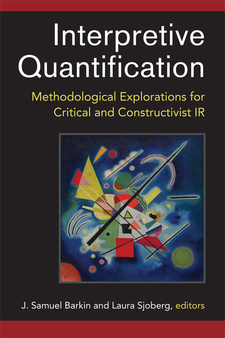 Cover image for Interpretive Quantification: Methodological Explorations for Critical and Constructivist IR