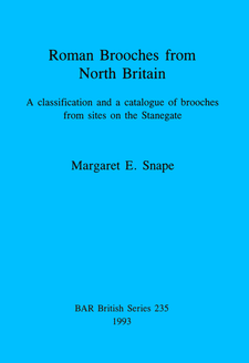 Cover image for Roman Brooches from North Britain: A classification and a catalogue of brooches from sites on the Stanegate