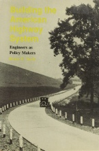 Cover image for The cover of the book Building the American Highway System: Engineers as Policy Makers