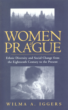 Cover image for Women of Prague: ethnic diversity and social change from the eighteenth century to the present
