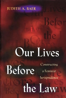 Cover image for Our lives before the law: constructing a feminist jurisprudence