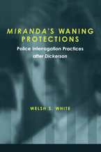 Cover image for Miranda's Waning Protections: Police Interrogation Practices after Dickerson
