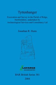Cover image for Tyttenhanger: Excavation and Survey in the Parish of Ridge, Hertfordshire, undertaken by Archaeological Services and Consultancy Ltd