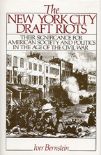 Cover image for The New York City draft riots: their significance for American society and politics in the age of the Civil War