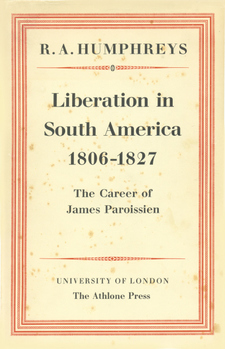 Cover image for Liberation in South America, 1806-1827: the career of James Paroissien