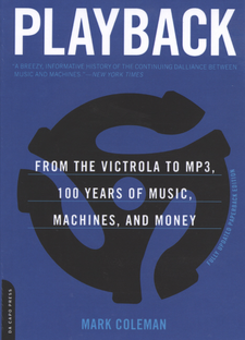 Cover image for Playback: from the Victrola to MP3, 100 years of music, machines, and money