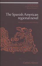 Cover image for The Spanish American regional novel: modernity and autochthony