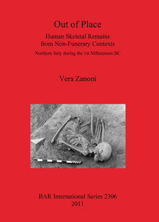 Cover image for Out of Place: Human Skeletal Remains from Non-Funerary Contexts. Northern Italy during the 1st Millennium BC