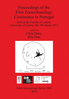 Cover image for Proceedings of the First Zooarchaeology Conference in Portugal: Held at the Faculty of Letters, University of Lisbon, 8th-9th March 2012