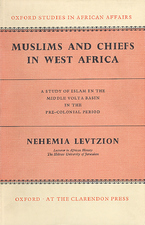 Cover image for Muslims and chiefs in West Africa: a study of Islam in the Middle Volta Basin in the pre-colonial period