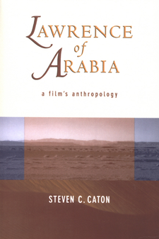 Cover image for Lawrence of Arabia: a film's anthropology