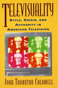 Cover image for Televisuality: style, crisis, and authority in American television