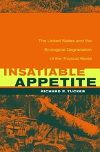 Cover image for Insatiable appetite: the United States and the ecological degradation of the tropical world