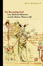 Cover image for On becoming God: late medieval mysticism and the modern Western self