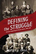Cover image for Defining the struggle: national organizing for racial justice, 1880-1915
