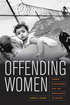 Cover image for Offending women: power, punishment, and the regulation of desire