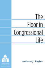 Cover image for The Floor in Congressional Life