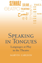 Cover image for Speaking in Tongues: Languages at Play in the Theatre