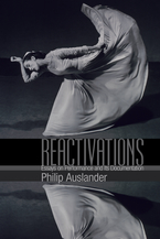 Cover image for Reactivations: Essays on Performance and Its Documentation