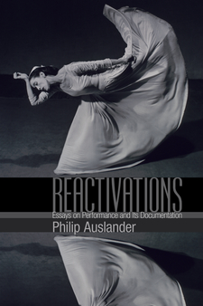 Cover for Reactivations: Essays on Performance and Its Documentation