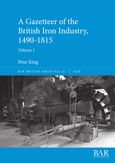 Cover image for A Gazetteer of the British Iron Industry, 1490–1815, Volumes I and II