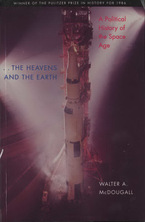 Cover image for ... The heavens and the earth: a political history of the space age