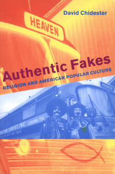 Cover image for Authentic fakes: religion and American popular culture